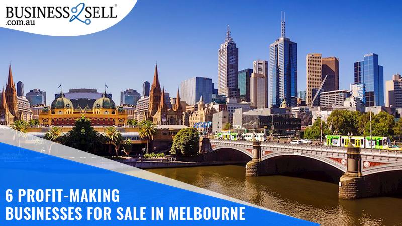 6 Profit-Making Businesses for Sale in Melbourne