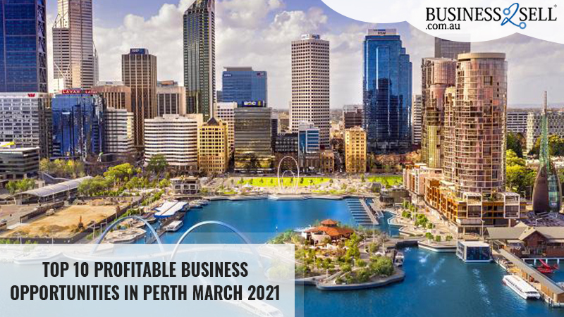 Top 10 Profitable Business Opportunities in Perth March 2021