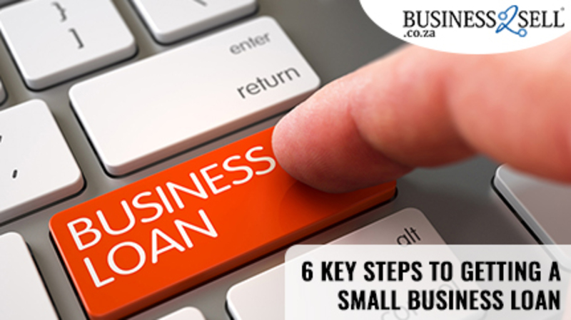 6 Key Steps to Getting a Small Business Loan