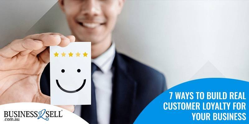7 Ways to Build Real Customer Loyalty for Your Business