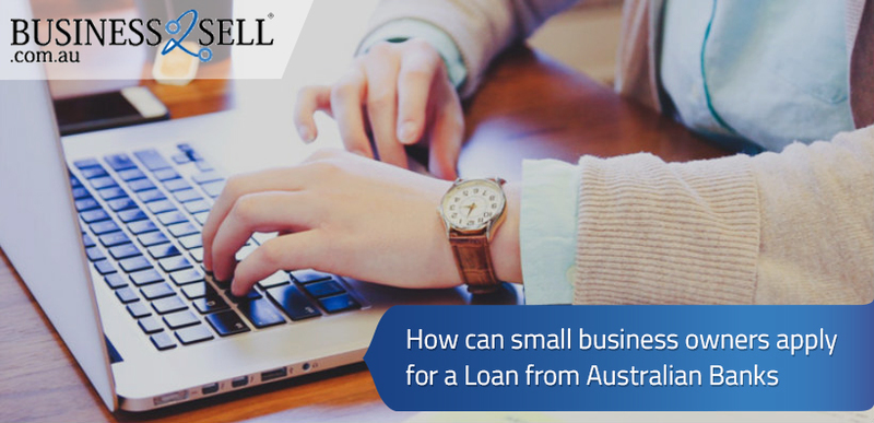 How Can Small Business Owners Apply For A Loan From Australian Banks