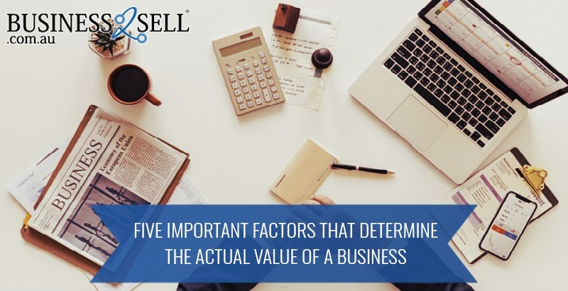 Five Important Factors That Determine The Actual Value Of A Business