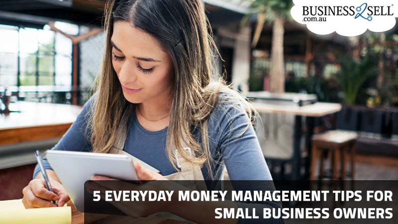 5 Everyday Money Management Tips for Small Business Owners