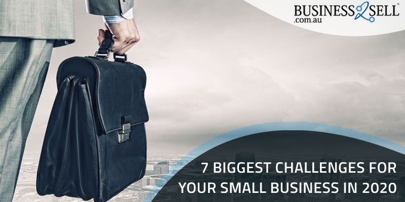 7 Biggest Challenges For Your Small Business in 2020