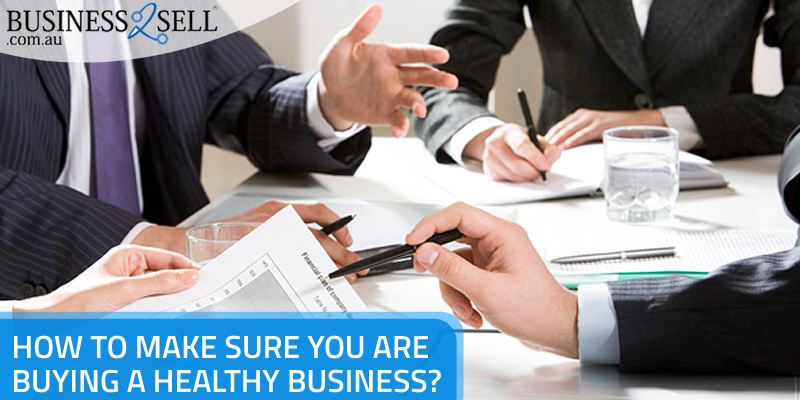 How to Make Sure You Are Buying a Healthy Business?