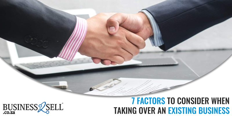 7 Factors To Consider When Taking Over an Existing Business